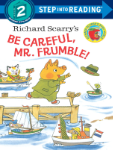 PR - 384490 Richards Scarry's Be Careful, Frumble