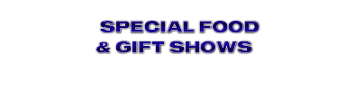 Special FOOD & GIFT SHOWS