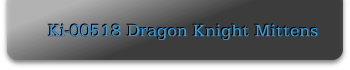 Ki-00518 Dragon Knight Mittens